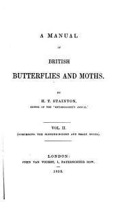 A Manual of British Butterflies and Moths: Comprising the slender-bodied and small moths