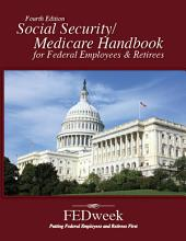 Social Security / Medicare Handbook for Federal Employees and Retirees: All-New 4th Edition