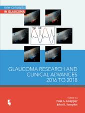 Glaucoma Research and Clinical Advances 2016 to 2018