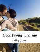 Good Enough Endings