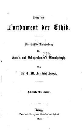 Ueber das Fundament der Ethik  Eine kritische Untersuchung   ber Kant s und Schopenhauer s Moralprinzip PDF