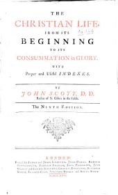 The Christian life: from its beginning to its consummation in glory ...