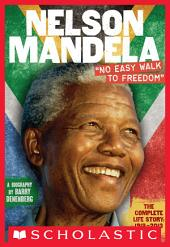 "Nelson Mandela: ""No Easy Walk to Freedom"""