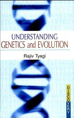 Understanding Genetics and Evolution