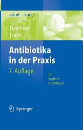 Antibiotika in der Praxis mit Hygieneratschlägen: 2006 - 2007, Ausgabe 7