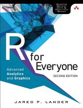 R for Everyone: Advanced Analytics and Graphics, Edition 2
