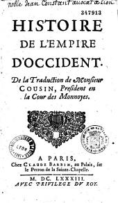 Histoire de l'Empire d'Occident; de la traduction de M. Cousin,...: Volume 1