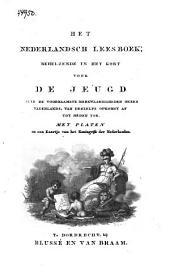 Het Nederlandsch leesboek, behelzende in het kort voor de jeugd alle de voornaamste merkwaardigheden onzes vaderlands van deszelfs opkomst af tot heden toe