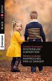 Mystérieuse disparition - Rapprochés par le danger