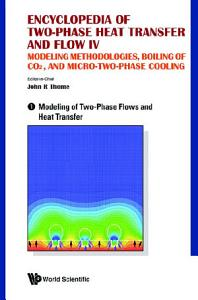 Encyclopedia of Two Phase Heat Transfer and Flow IV