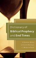 Dictionary of Biblical Prophecy and End Times PDF