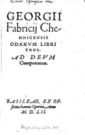 Georgii Fabricii Chemnicensis Odarum Libri Tres