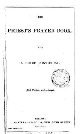 The priest s prayer book  ed  by two clergymen  R F  Littledale and J E  Vaux   PDF