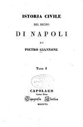 Istoria civile del regno di Napoli: Volume 1