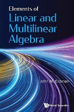 Elements Of Linear And Multilinear Algebra