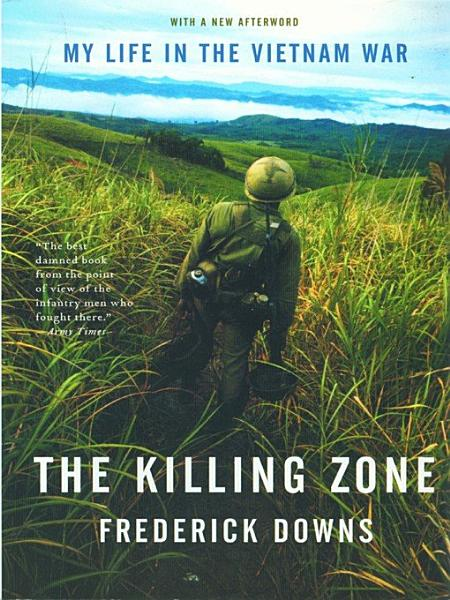 The Killing Zone: My Life in the Vietnam War Pdf Book