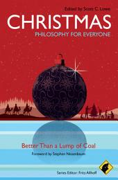 Christmas - Philosophy for Everyone: Better Than a Lump of Coal