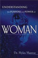 Understanding The Purpose Power Of Woman