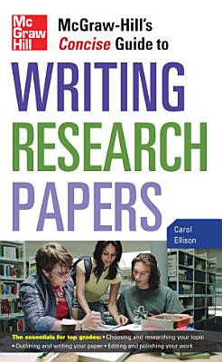 McGraw Hill s Concise Guide to Writing Research Papers
