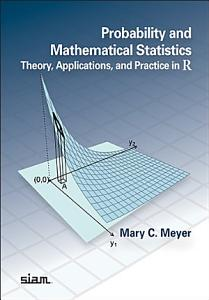 Probability and Mathematical Statistics  Theory  Applications  and Practice in R PDF