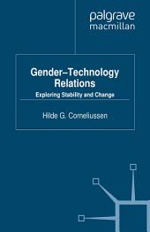 Gender-Technology Relations: Exploring Stability and Change