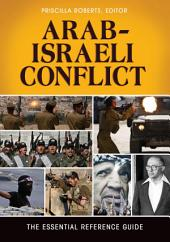 Arab-Israeli Conflict: The Essential Reference Guide