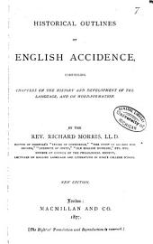 Historical Outlines of English Accidence, Comprising Chapters on the History and Development of the Language, and on Word-formation