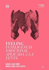 FEELING Inteligencia emocional aplicada a la venta