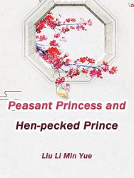 Peasant Princess and Hen-pecked Prince