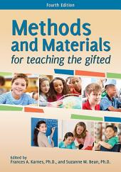 Methods and Materials for Teaching the Gifted: Edition 4