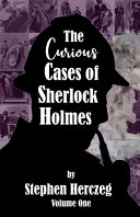 The Curious Cases of Sherlock Holmes - Volume One