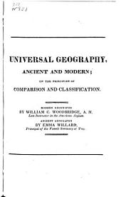Universal Geography, Ancient and Modern: On the Principles of Comparison and Classification. Modern Geography