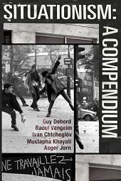 Situationism: A Compendium