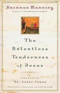 The Relentless Tenderness of Jesus Book