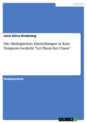 Die   kologischen Darstellungen in Kate Tempests Gedicht  Let Them Eat Chaos  PDF