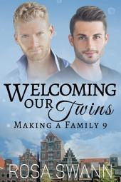 Welcoming our Twins (Making a Family 9): MM Alpha/Omega Mpreg Gay Romance