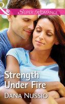 Strength Under Fire (Mills & Boon Superromance) (True Blue, Book 1)