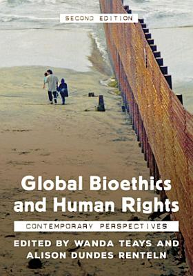 Global Bioethics and Human Rights PDF
