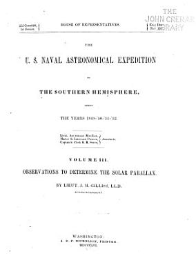 The U S  Naval Astronomical Expedition to the Southern Hemisphere  During the Years 1849  50  51  52 PDF