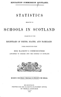 Statistics Relative to Schools in Scotland Collected by the Registrars of Births  Deaths  and Marriages Under Instructions from Her Majesty s Commissioners Appointed to Inquire Into the Schools in Scotland PDF