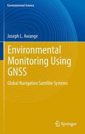 Environmental Monitoring using GNSS: Global Navigation Satellite Systems