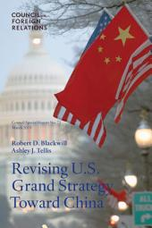 Revising U.S. Grand Strategy Toward China