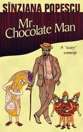"Mr. Chocolate Man: A ""scary"" comedy"