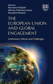 The European Union and Global Engagement: Institutions, Policies and Challenges