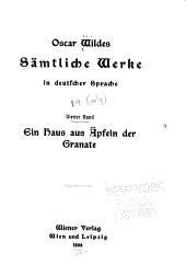 Sämtliche Werke in deutscher Sprache: Ein Haus aus Äpfeln der Granate