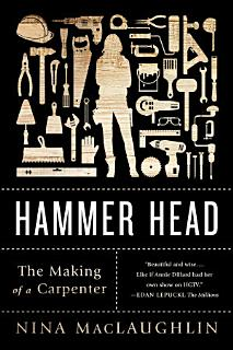Hammer Head  The Making of a Carpenter Book