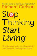 Stop thinking and start living PDF