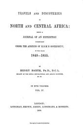 Travels and Discoveries in North and Central Africa: Being a Journal of an Expedition Undertaken Under the Auspices of H.B.M.'s Government, in the Years 1849-1855, Volume 4