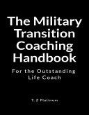 The Military Transition Coaching Handbook