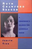 Ruth Crawford Seeger   A Composer s Search for American Music PDF